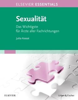 ELSEVIER ESSENTIALS Sexualität von Kossat,  Jutta
