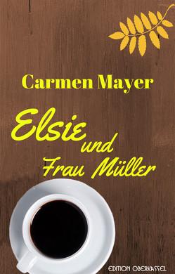 Elsie und Frau Müller von Mayer,  Carmen