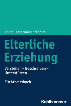 Elterliche Erziehung von Jacob,  André, Zeddies,  Rainer