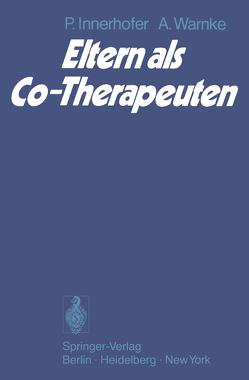 Eltern als Co-Therapeuten von Brengelmann,  J.C., Innerhofer,  P., Warnke,  A.