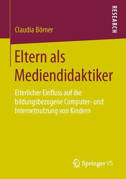 Eltern als Mediendidaktiker von Börner,  Claudia