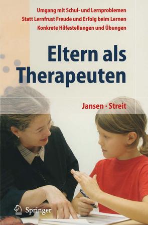 Eltern als Therapeuten von Jansen,  Fritz, Streit,  Uta