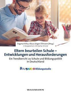 Eltern beurteilen Schule – Entwicklungen und Herausforderungen von Kantar Emnid, Killus,  Dagmar, Tillmann,  Klaus-Jürgen