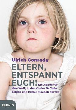 Eltern, entspannt Euch! von Conrady,  Ulrich