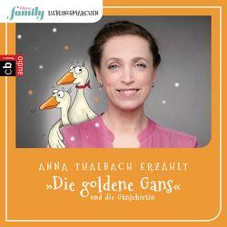 Eltern family Lieblingsmärchen – Die goldene Gans und die Gänsehirtin von Grimm,  Gebrüder, Taube,  Anna, Thalbach,  Anna