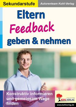 Eltern Feedback geben & nehmen von Autorenteam Kohl-Verlag