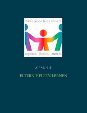 Eltern helfen lernen von Merkel,  Alf