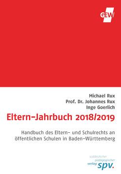 Eltern-Jahrbuch 2018/2019 von Goerlich,  Inge, Prof. Rux,  Johannes, Rux,  Michael