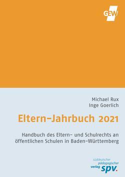 Eltern-Jahrbuch 2021/2022 von Goerlich,  Inge, Prof. Rux,  Johannes, Rux,  Michael