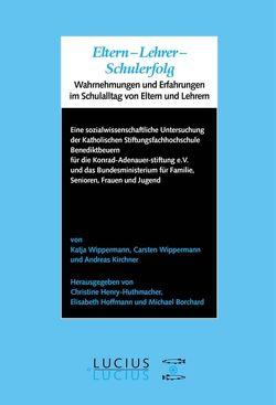 Eltern – Lehrer – Schulerfolg von Borchard,  Michael, Henry-Huthmacher,  Christine, Hoffmann,  Elisabeth, Wippermann,  Carsten, Wippermann,  Katja