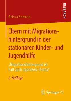 Eltern mit Migrationshintergrund in der stationären Kinder- und Jugendhilfe von Norman,  Anissa