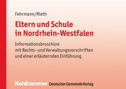 Eltern und Schule in Nordrhein-Westfalen von Fehrmann,  Joachim, Rieth,  Norbert