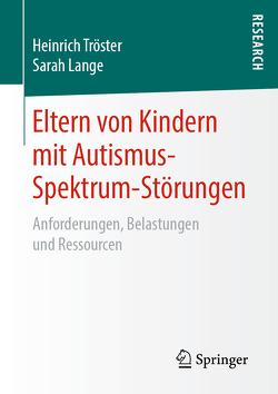 Eltern von Kindern mit Autismus-Spektrum-Störungen von Lange,  Sarah, Tröster,  Heinrich