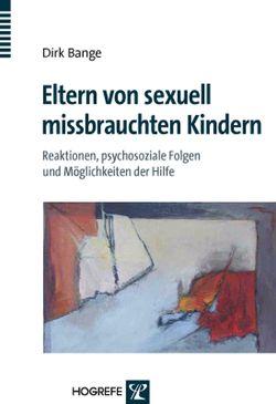 Eltern von sexuell missbrauchten Kindern von Bange,  Dirk