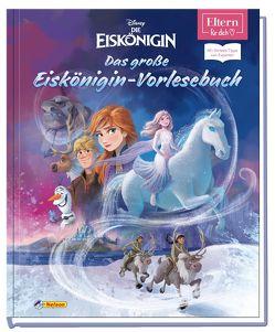 ELTERN-Vorlesebücher: Disney – Das große Eiskönigin-Vorlesebuch von Disney,  Walt