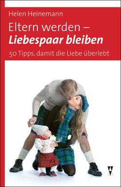 Eltern werden – Liebespaar bleiben von Heinemann,  Helen