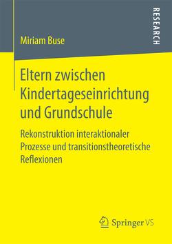 Eltern zwischen Kindertageseinrichtung und Grundschule von Buse,  Miriam