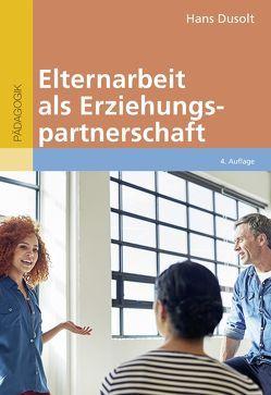 Elternarbeit als Erziehungspartnerschaft von Dusolt,  Hans