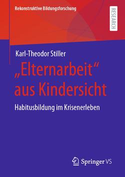"""""""Elternarbeit"""" aus Kindersicht von Stiller,  Karl-Theodor"""