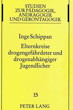 Elternkreise drogengefährdeter und drogenabhängiger Jugendlicher von Schippan,  Inge