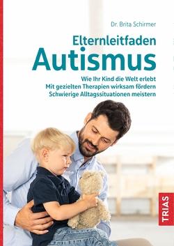 Elternleitfaden Autismus von Schirmer,  Brita