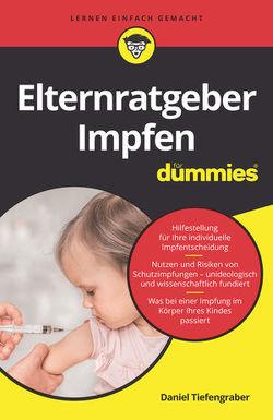 Elternratgeber Impfen für Dummies von Tiefengraber,  Daniel