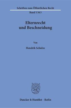 Elternrecht und Beschneidung. von Schulze,  Hendrik