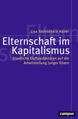 Elternschaft im Kapitalismus von Haller,  Lisa Yashodhara