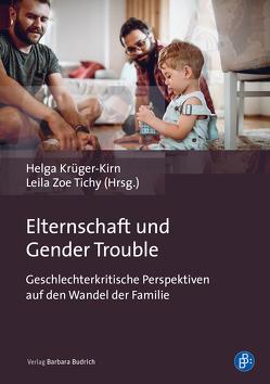 Elternschaft und Gender Trouble von Krüger-Kirn,  Helga, Tichy,  Leila Zoe