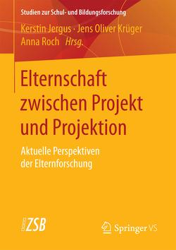 Elternschaft zwischen Projekt und Projektion von Jergus,  Kerstin, Krüger,  Jens Oliver, Roch,  Anna