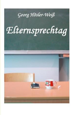 Elternsprechtag von Hösler-Weiß,  Georg
