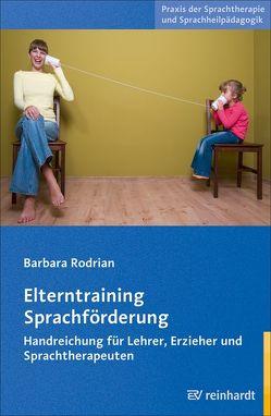 Elterntraining Sprachförderung von Rodrian,  Barbara