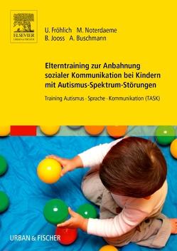 Elterntraining zur Anbahnung sozialer Kommunikation bei Kindern mit Autismus-Spektrum-Störungen von Buschmann,  Anke, Fröhlich,  Ulrike, Jooß,  Bettina, Noterdaeme,  Michele