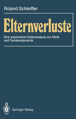 Elternverluste von Schleiffer,  Roland
