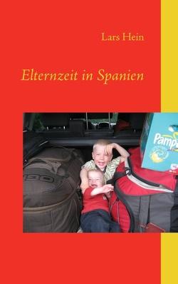 Elternzeit in Spanien von Hein,  Lars