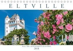 Eltville am Rhein – Wein, Sekt, Rosen (Tischkalender 2018 DIN A5 quer) von Meyer,  Dieter