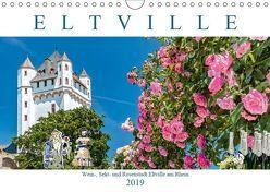 Eltville am Rhein – Wein, Sekt, Rosen (Wandkalender 2019 DIN A4 quer) von Meyer,  Dieter