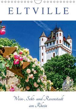 ELTVILLE – Wein-, Sekt- und Rosenstadt am Rhein (Wandkalender 2018 DIN A4 hoch) von Meyer,  Dieter