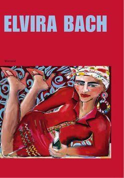 Elvira Bach von Schossig,  Rainer, Stahl,  Johannes, Vinken,  Barbara