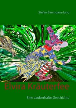 Elvira Kräuterfee von Baumgarn-Jung,  Stefan