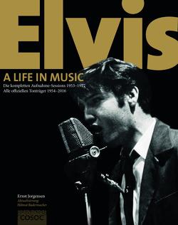 Elvis. A Life In Music von Jorgensen,  Ernst, Radermacher,  Helmut, Widemann,  Michael