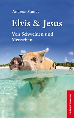 Elvis & Jesus von Mundt,  Andreas
