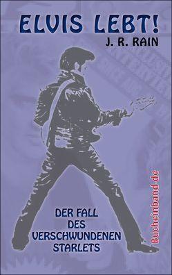 Elvis lebt! von Olschowsky,  Gunter, Rain,  J. R., Timme,  Angelika