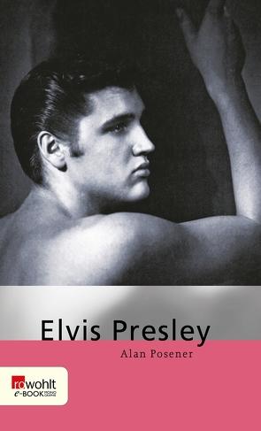 Elvis Presley von Posener,  Alan, Posener,  Maria