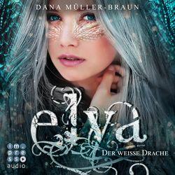 Elya 1: Der weiße Drache von Müller-Braun,  Dana, Preuß,  Julia