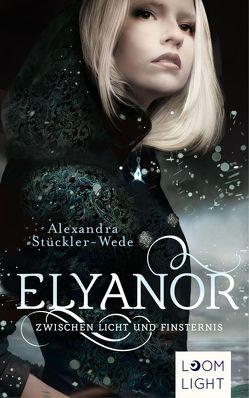 Elyanor 1: Zwischen Licht und Finsternis von Stückler-Wede,  Alexandra