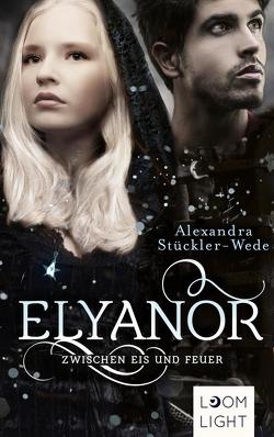 Elyanor 2: Zwischen Eis und Feuer von Stückler-Wede,  Alexandra