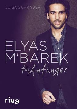 Elyas M´Barek für Anfänger von Schrader,  Luisa