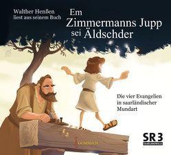 Em Zimmermanns Jupp sei Äldschder von Henßen,  Walther