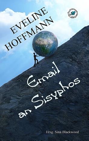 Email an Sisyphos von Blackwood,  Sina, Hoffmann,  Eveline